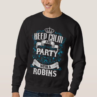 Keep Calm and Party With A ROBINS.Gift Birthday Sweatshirt