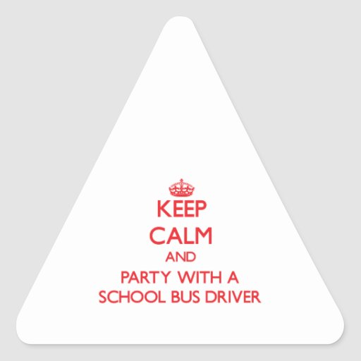 Keep Calm and Party With a School Bus Driver Sticker