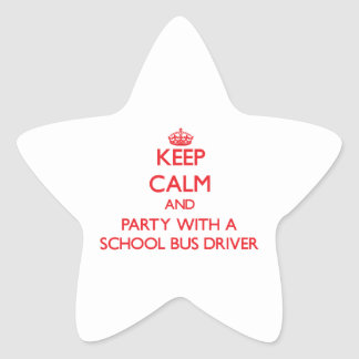 Keep Calm and Party With a School Bus Driver Star Sticker
