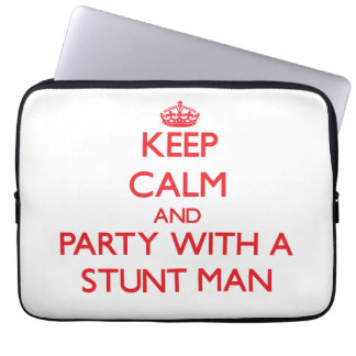 Keep Calm and Party With a Stunt Man Laptop Sleeves