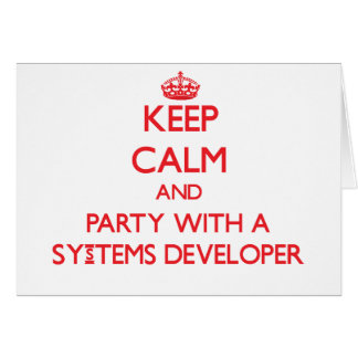 Keep Calm and Party With a Systems Developer Card