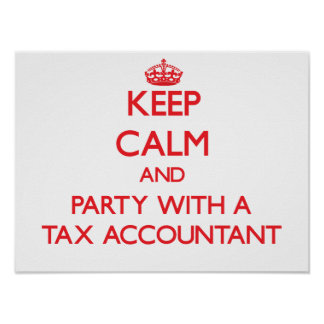 Keep Calm and Party With a Tax Accountant Print