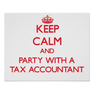Keep Calm and Party With a Tax Accountant Posters