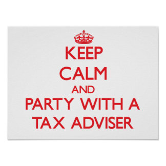 Keep Calm and Party With a Tax Adviser Posters