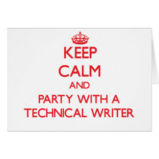Keep Calm and Party With a Technical Writer Greeting Card