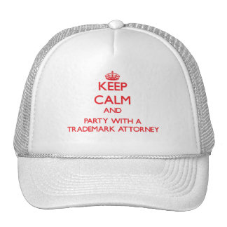 Keep Calm and Party With a Trademark Attorney Trucker Hat