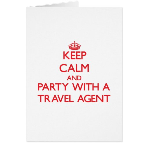Keep Calm and Party With a Travel Agent Card