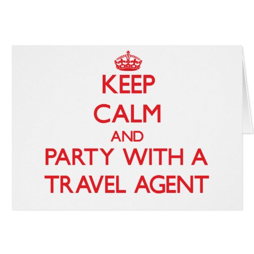 Keep Calm and Party With a Travel Agent Cards