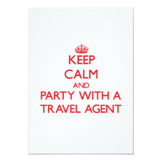 Keep Calm and Party With a Travel Agent 5x7 Paper Invitation Card