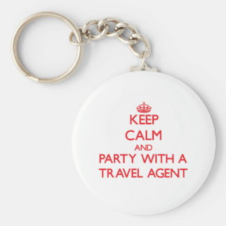 Keep Calm and Party With a Travel Agent Basic Round Button Key Ring