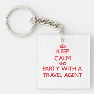 Keep Calm and Party With a Travel Agent Double-Sided Square Acrylic Key Ring
