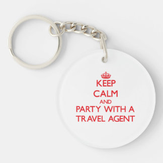 Keep Calm and Party With a Travel Agent Single-Sided Round Acrylic Key Ring