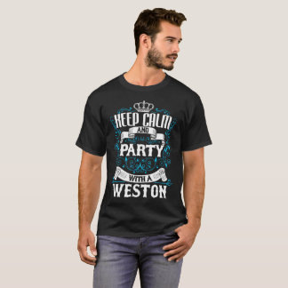Keep Calm and Party With A WESTON.Gift Birthday T-Shirt