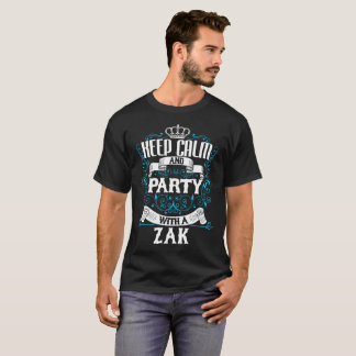 Keep Calm and Party With A ZAK.Gift Birthday T-Shirt