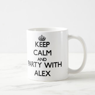 Keep Calm and Party with Alex Coffee Mugs