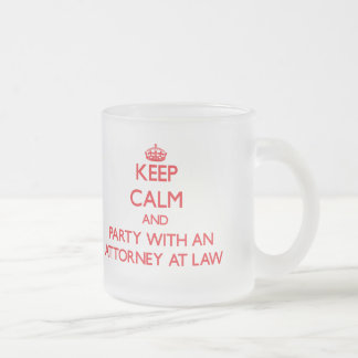 Keep Calm and Party With an Attorney At Law Frosted Glass Mug