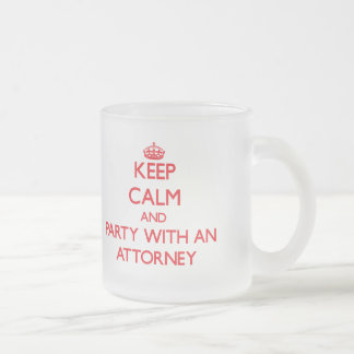 Keep Calm and Party With an Attorney Frosted Glass Mug