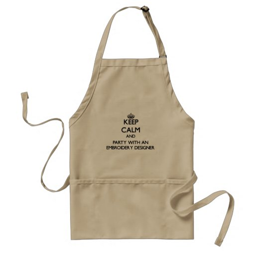 Keep Calm and Party With an Embroidery Designer Apron