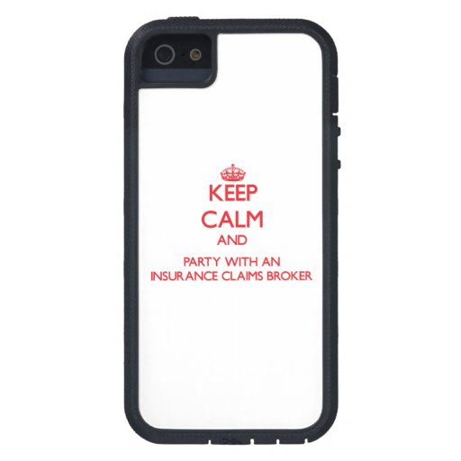 Keep Calm and Party With an Insurance Claims Broke Case For iPhone 5