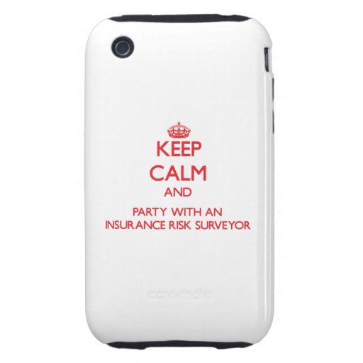 Keep Calm and Party With an Insurance Risk Surveyo Tough iPhone 3 Covers