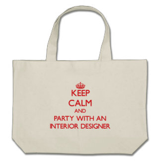 Keep Calm and Party With an Interior Designer Canvas Bags