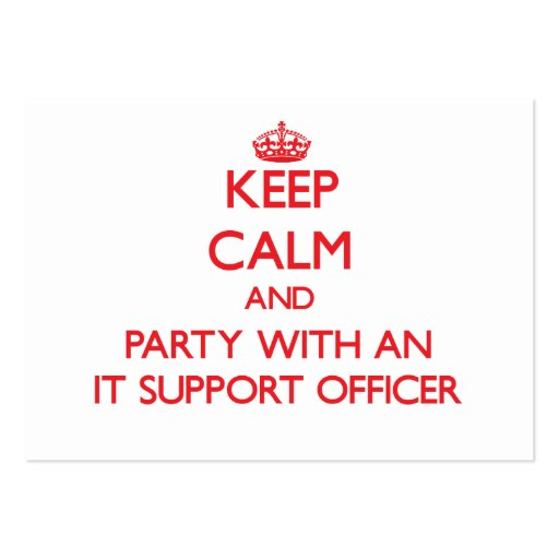 Keep Calm and Party With an It Support Officer Business Card Templates