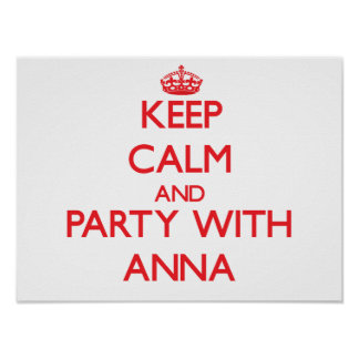 Keep Calm and Party with Anna Posters