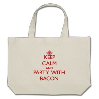 Keep calm and Party with Bacon Tote Bag