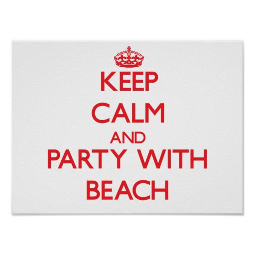 Keep calm and Party with Beach Posters