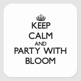 Keep calm and Party with Bloom Square Sticker