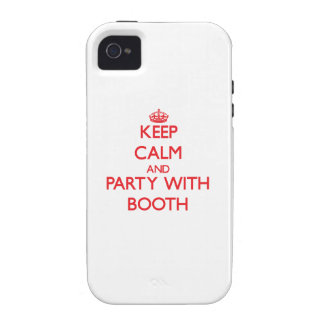Keep calm and Party with Booth iPhone 4/4S Cases