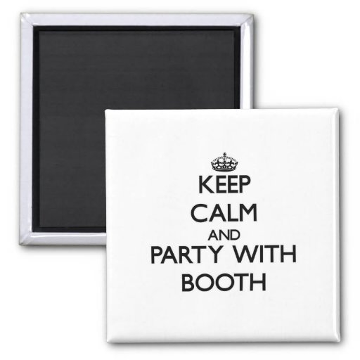 Keep calm and Party with Booth Fridge Magnet