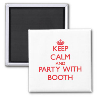 Keep calm and Party with Booth Refrigerator Magnets