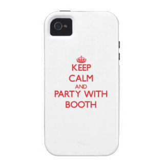 Keep calm and Party with Booth Vibe iPhone 4 Cases