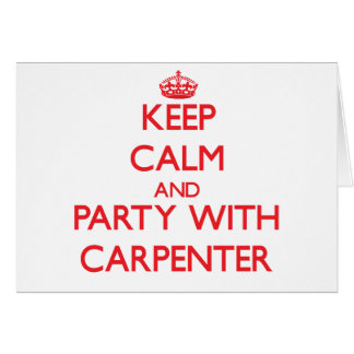 Keep calm and Party with Carpenter Cards