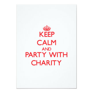 """Keep Calm and Party with Charity 5"""" X 7"""" Invitation Card"""