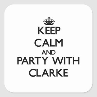 Keep calm and Party with Clarke Square Sticker