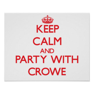 Keep calm and Party with Crowe Poster