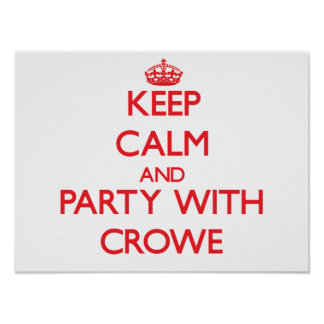 Keep calm and Party with Crowe Posters