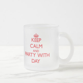 Keep calm and Party with Day Coffee Mug