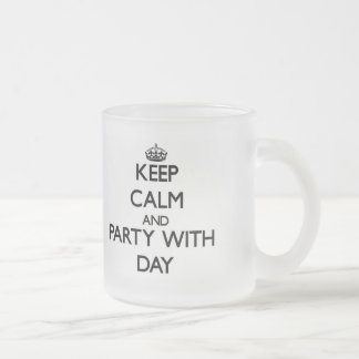 Keep calm and Party with Day Mugs