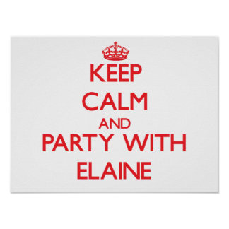 Keep Calm and Party with Elaine Posters
