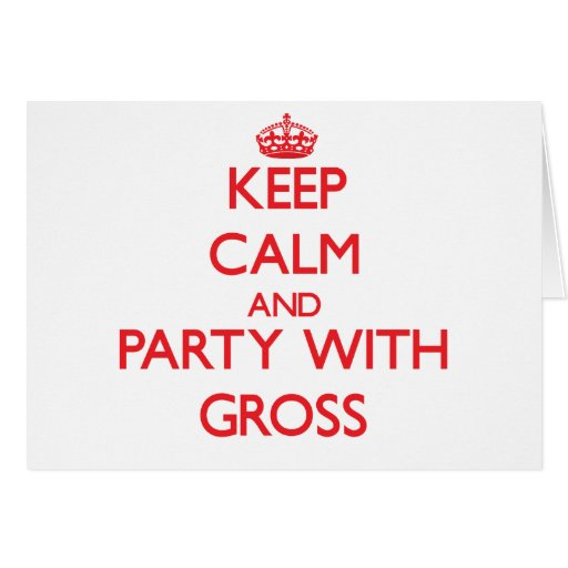 Keep calm and Party with Gross Card