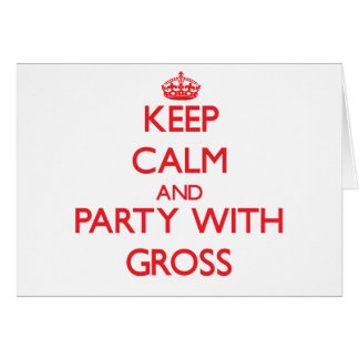 Keep calm and Party with Gross Cards