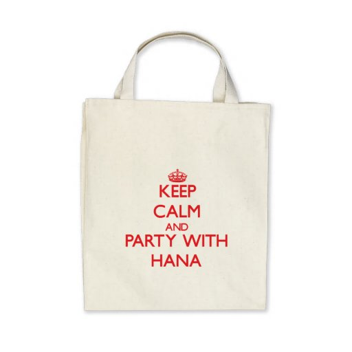 Keep Calm and Party with Hana Canvas Bag