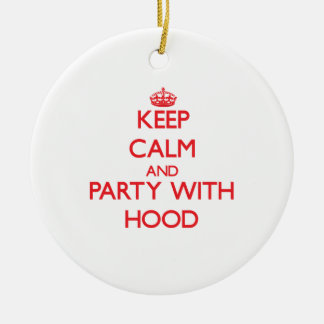 Keep calm and Party with Hood Ornament