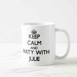 Keep Calm and party with Julie Coffee Mugs