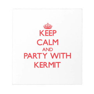 Keep calm and Party with Kermit Memo Notepad