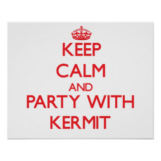 Keep calm and Party with Kermit Poster