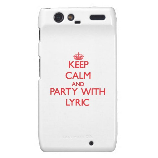 Keep Calm and Party with Lyric Droid RAZR Cases